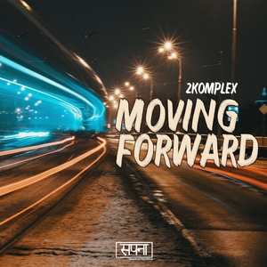 2KOMPLEX - Moving Forward