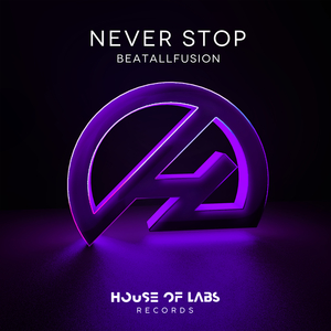 BEATALLFUSION - Never Stop (Explicit)