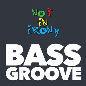 NO F IN IRONY - Bass Groove