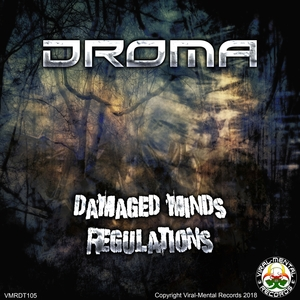 DROMA - Damaged Minds/Regulations