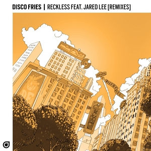 DISCO FRIES feat JARED LEE - Reckless (Remixes)