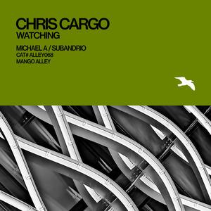 CHRIS CARGO - Watching
