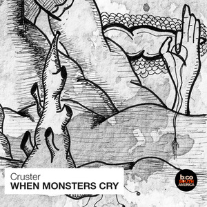 CRUSTER - When Monsters Cry