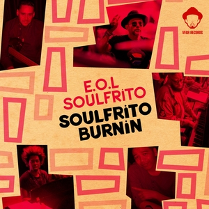 EOL SOULFRITO - Soulfrito Burnin'