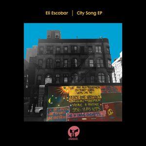 ELI ESCOBAR - City Song EP