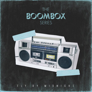 FLY BY MIDNIGHT - The Boombox Series