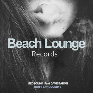 MEDSOUND feat DAVE BARON - Don't Say Goodbye
