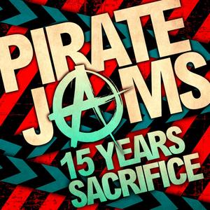 PIRATE JAMS - 15 Years/Sacrifice