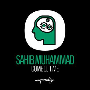 SAHIB MUHAMMAD - Come Wit Me
