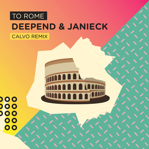 DEEPEND - To Rome (Calvo Remix)