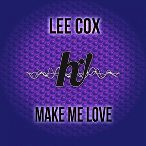 LEE COX - Make Me Love