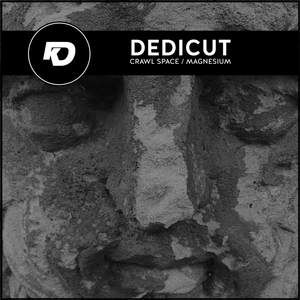 DEDICUT - Crawl Space / Magnesium