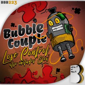 BUBBLE COUPLE - Lose Control