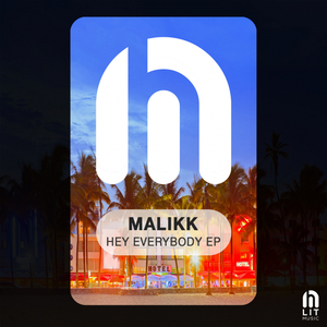 MALIKK - Hey Everybody EP