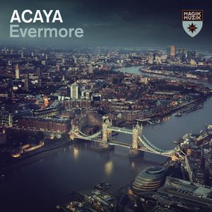 ACAYA - Evermore