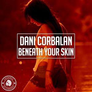 DANI CORBALAN - Beneath Your Skin