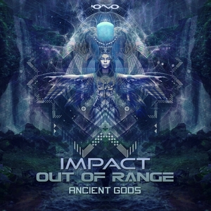 OUT OF RANGE/IMPACT - Ancient Gods