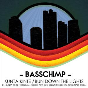 BASSCHIMP - Kunta Kinte/Bun Down The Lights