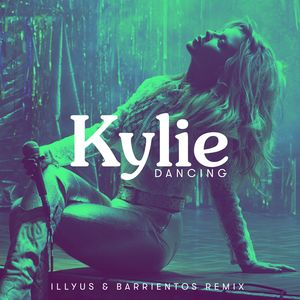 KYLIE MINOGUE - Dancing (Illyus & Barrientos Remix)