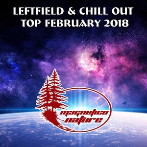 VARIOUS - Leftfield & Chill Out Top February 2018
