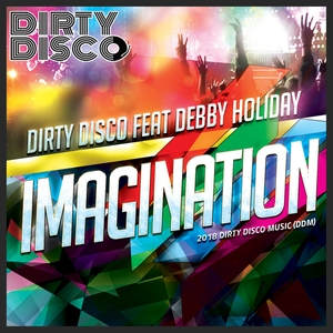 DIRTY DISCO feat DEBBY HOLIDAY - Imagination