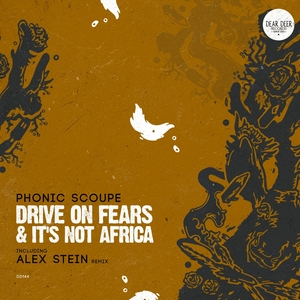 PHONIC SCOUPE - Drive On Fears & It's Not Africa
