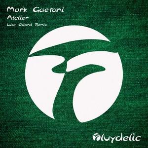 MARK GAETANI - Atelier (Luke Odard Remix)