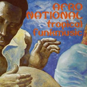 AFRO NATIONAL - Tropical Funkmusic
