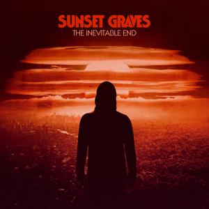 SUNSET GRAVES - The Inevitable End