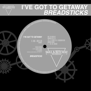 BREADSTICKS - I've Got To Getaway
