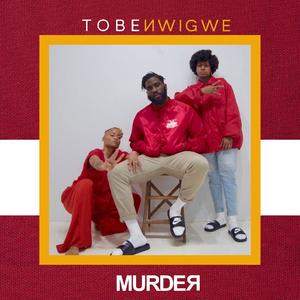 TOBE NWIGWE - Murder (The Originals)