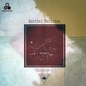 ANOTHER MACHINES - Spectre