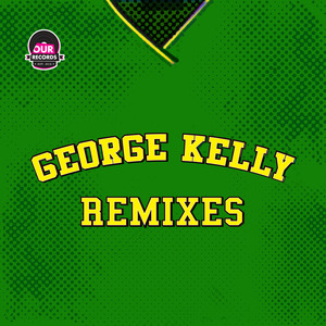 GEORGE KELLY - George Kelly (Remixes)