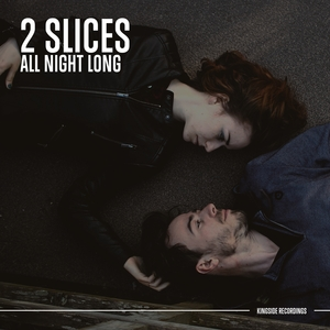 2 SLICES - All Night Long