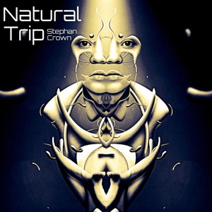 STEPHAN CROWN - Natural Trip