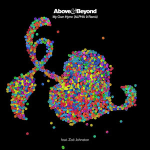 ABOVE & BEYOND feat ZOE JOHNSTON - My Own Hymn (ALPHA 9 Remix)