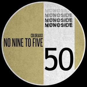 COLORJAXX - No Nine To Five