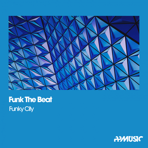 FUNK THE BEAT - Funky City (Funk Mix)