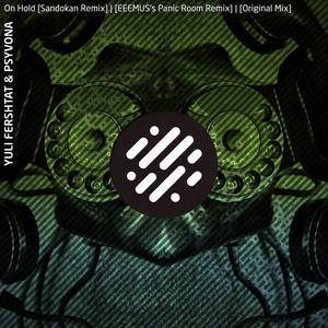 YULI FERSHTAT/PSYVONA - On Hold Remixes