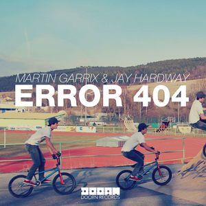 MARTIN GARRIX/JAY HARDWAY - Error 404