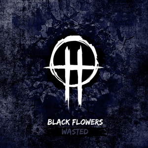 BLACK FLOWERS - Wasted