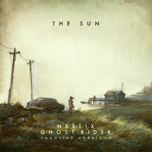 NEELIX/GHOST RIDER/CAROLINE HARRISON - The Sun