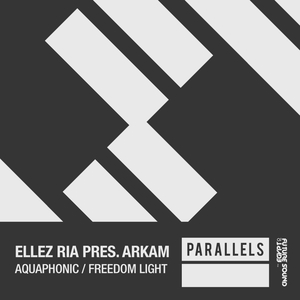 ELLEZ RIA present ARKAM - Aquaphonic/Freedom Light