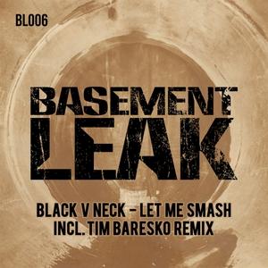 BLACK v NECK - Let Me Smash