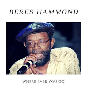 BERES HAMMOND - Where Ever You Go