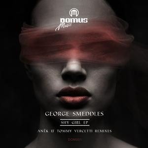 GEORGE SMEDDLES - Shy Girl EP