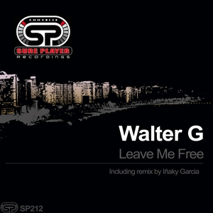 WALTER G - Leave Me Free