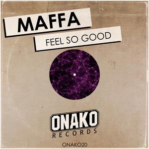 MAFFA - Feel So Good