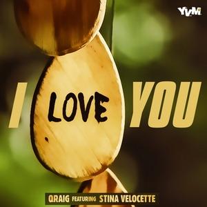 QRAIG feat STINA VELOCETTE - I Love You