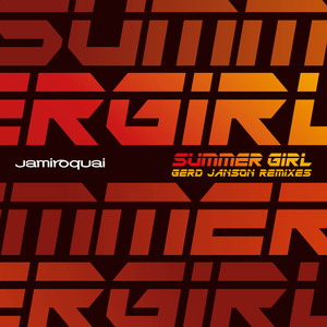 JAMIROQUAI - Summer Girl (Gerd Janson Remixes)